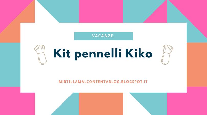 Vacanze: kit pennelli Kiko
