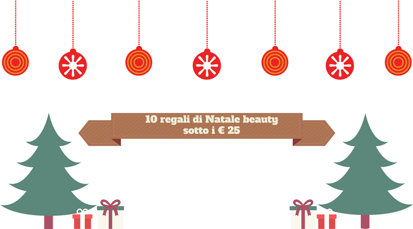 10 regali di Natale beauty sotto i € 25